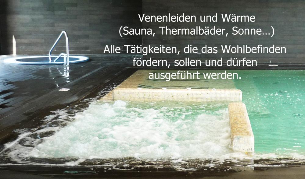 Venenleiden und Wärme, Sauna, Thermalbad